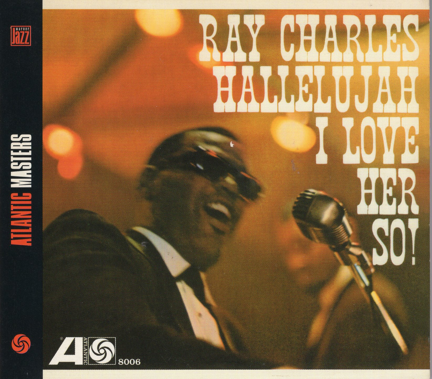 """Hallelujah I love her so!"" Ray Charles"