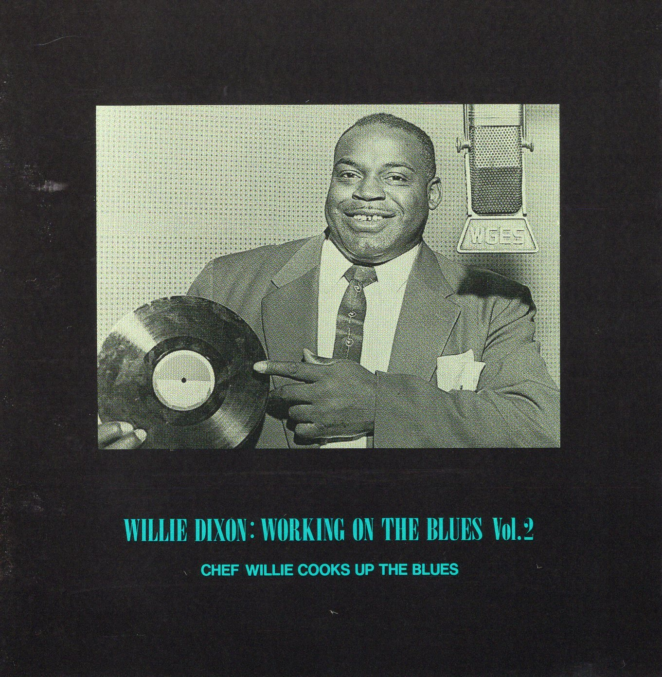 """Working on The Blues Vol.2"" Willie Dixon"