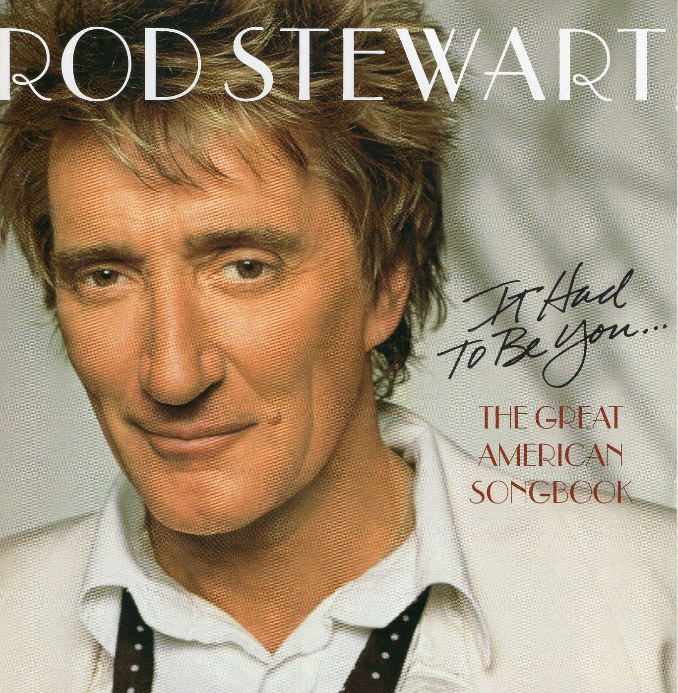"""The Great American Songbook"" Rod Stewart"