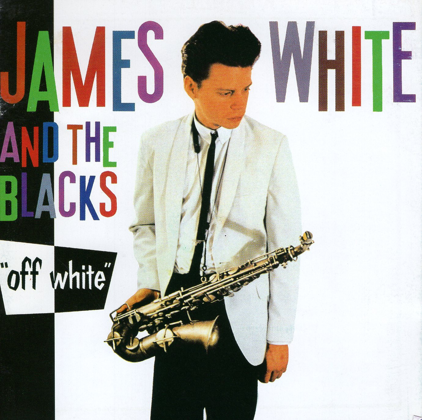 """Off White"" James White and The Blacks"