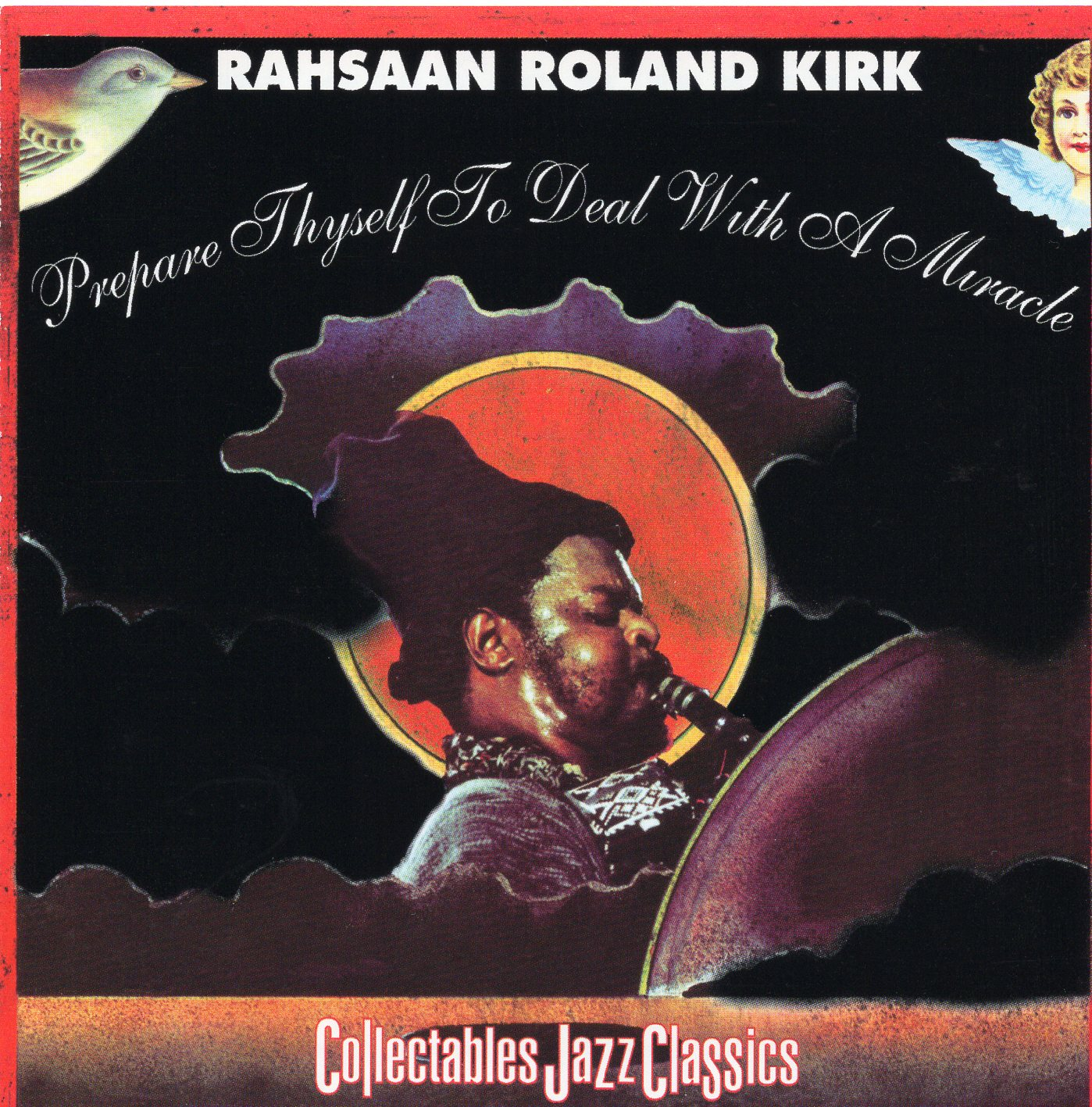 """Prepare Thyself to Deal With a Miracle Import"" Rahsaan Roland Kirk"
