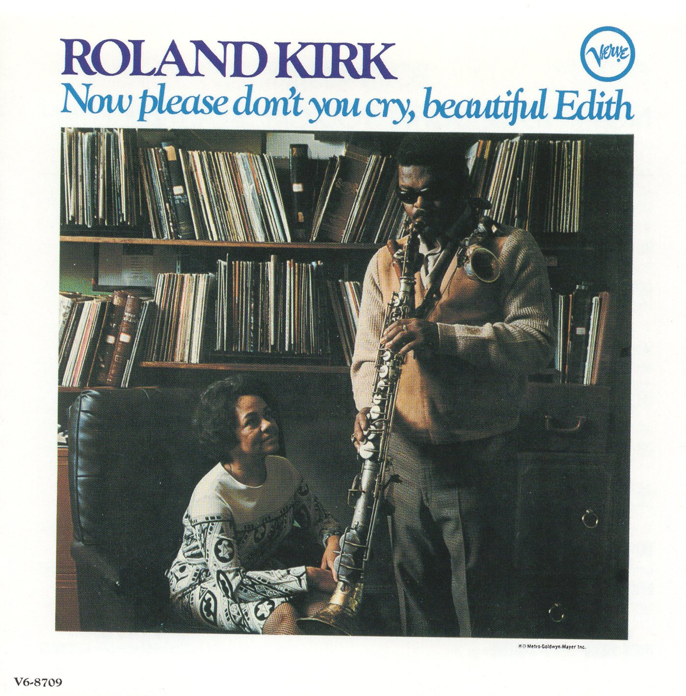 """Now please don't you cry, beautiful Edith"" Rahsaan Roland Kirk"