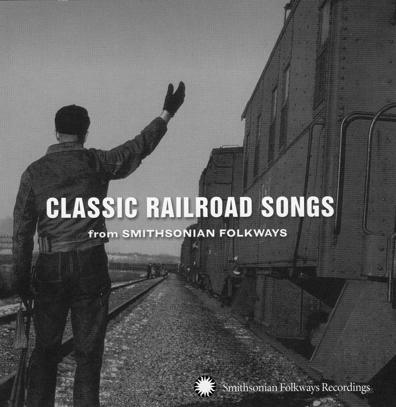 """Classic Railroad Songs from Smithsonian Folkways"""